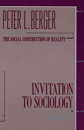 cover for An Invitation to Sociology: A Humanistic Perspective by Peter L. Berger